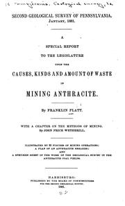 Cover of: special report to the Legislature upon the causes, kinds, and amount of waste in mining anthracite. | Franklin Platt