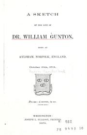 Cover of: A sketch of the life of Dr. William Gunton