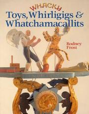 Cover of: Whacky Toys, Whirligigs & Whatchamacallits