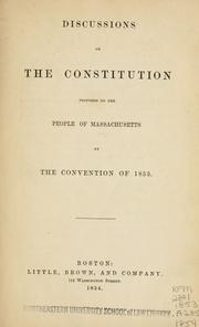 Cover of: Discussions on the constitution proposed to the people of Massachusetts by the convention of 1853. | Massachusetts. Constitutional Convention