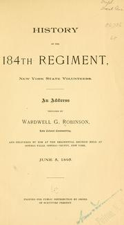 Cover of: History of the 184th Regiment, New York State Volunteers. | Wardwell G Robinson