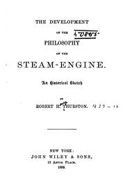 Cover of: The development of the philosophy of the steam-engine: An historical sketch