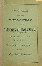 Cover of: Address delivered before the Kansas Commandery of the Military Order of the Loyal Legion of the United States, at the stated meeting, Thursday, November 3d, 1887