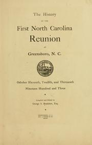 Cover of: The history of the first North Carolina reunion at Greensboro, N. C., October eleventh, twelfth, and thirteenth, nineteen hundred and three | George S. Bradshaw