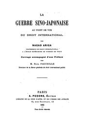 La guerre sino-japonaise au point de vue du droit international by Nagao Ariga