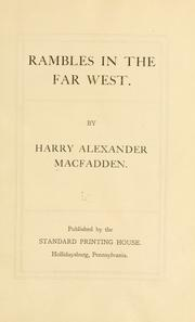 Cover of: Rambles in the far West. | Harry Alexander MacFadden