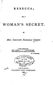 Cover of: Rebecca; or, a woman's secret