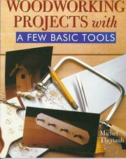 Cover of: Woodworking projects with a few basic tools | Michel Theriault