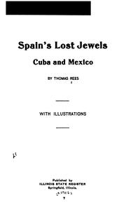Cover of: Spain's lost jewels: Cuba and Mexico