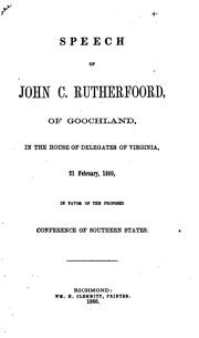 Cover of: Speech of John C. Rutherfoord, of Goochland | John C. Rutherfoord