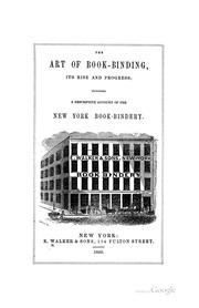 art of book-binding, its rise and progress