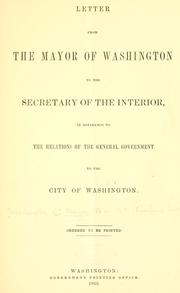 Cover of: Letter from the Mayor of Washington to the Secretary of the Interior | Washington (D.C.). Mayor, 1862-1868 (Richard Wallach)