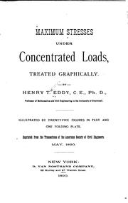 Cover of: Maximum stresses under concentrated loads, treated graphically. | Henry T. Eddy