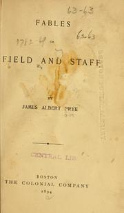 Cover of: Fables of field and staff | James Albert Frye