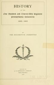 Cover of: History of the One hundred and twenty-fifth regiment, Pennsylvania volunteers, 1862-1863 | Pennsylvania Infantry. 125th regt., 1862-1863.