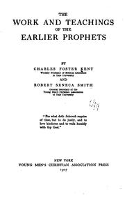 Cover of: The work and teachings of the earlier prophets