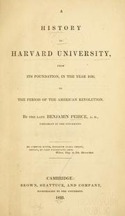 Cover of: A history of Harvard university | Peirce, Benjamin