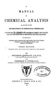 Cover of: A manual of chemical analysis as applied to the examination of medicinal chemicals. | Fr Hoffmann
