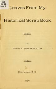 Cover of: Leaves from my historical scrap book | Barnett A. Elzas