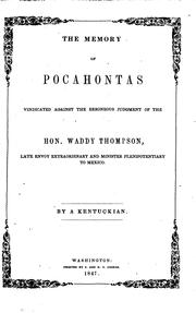 Cover of: The memory of Pocahontas vindicated against the erroneous judgment of the Hon. Waddy Thompson. | James Chamberlayne Pickett