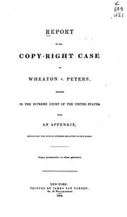Cover of: Report of the copy-right case of Wheaton v. Peters