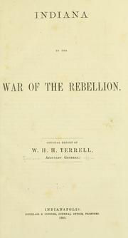 Cover of: Indiana in the war of the rebellion. | Indiana. Adjutant General's Office.