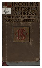 Cover of: Lincoln's Gettysburg oration and first and second inaugural addresses