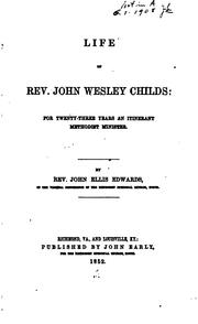Cover of: Life of Rev. John Wesley Childs | John Ellis Edwards