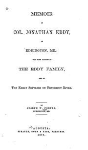 Memoir of Col. Jonathan Eddy of Eddington, Me by Joseph Whitcomb Porter