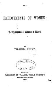 The employments of women by Virginia Penny
