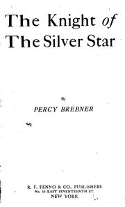 Cover of: Knight of the silver star | Percy James Brebner