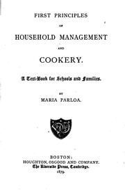 Cover of: First principles of household management and cookery | Maria Parloa