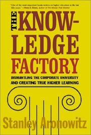 Cover of: The Knowledge Factory | Stanley Aronowitz