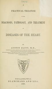 Cover of: A practical treatise on the diagnosis, pathology, and treatment of diseases of the heart