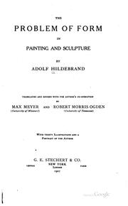 The problem of form in painting and sculpture by Adolf von Hildebrand