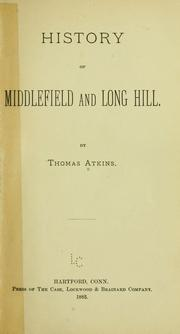 Cover of: History of Middlefield and Long Hill. | Thomas Atkins