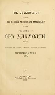 Cover of: celebration of the two hundred and fiftieth anniversary of the founding of old Yarmouth, Mass. | Yarmouth (Mass.)