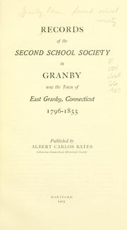 Cover of: Records of the Second School Society in Granby, now the town of East Granby, Connecticut, 1796-1855. | Granby (Conn.). Second School Society.