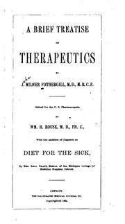 Cover of: A brief treatise on therapeutics | John Milner Fothergill