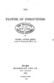 Cover of: flower of forgiveness | Flora Annie Webster Steel