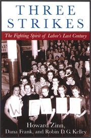 Cover of: Three Strikes: Miners, Musicians, Salesgirls, and the Fighting Spirit of Labor's Last Century