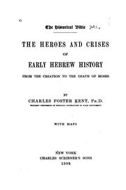 Cover of: The heroes and crises of early Hebrew history from the creation to the death of Moses
