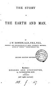 The story of the earth and man by Dawson, John William Sir