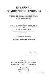 Cover of: Internal combustion engines, their theory, construction and operation | Rolla C. Carpenter