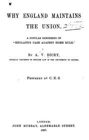 Cover of: Why England maintains the union. | Albert Venn Dicey