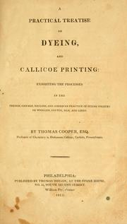 Cover of: practical treatise on dyeing, and callicoe printing | Thomas Cooper