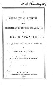 Cover of: A genealogical register of the descendants in the male line of David Atwater | Edward E. Atwater