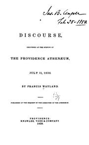 Cover of: A discourse, delivered at the opening of the Providence Athenæum, July 11, 1838