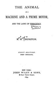 Cover of: The animal as a machine and a prime motor: and the laws of energetics