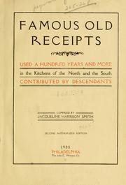 Cover of: Famous old receipts used a hundred years and more in the kitchens of the North and the South | Jacqueline Harrison Smith